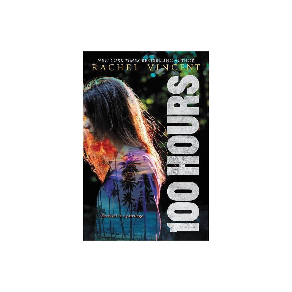 100 Hours By Rachel Vincent Paperback