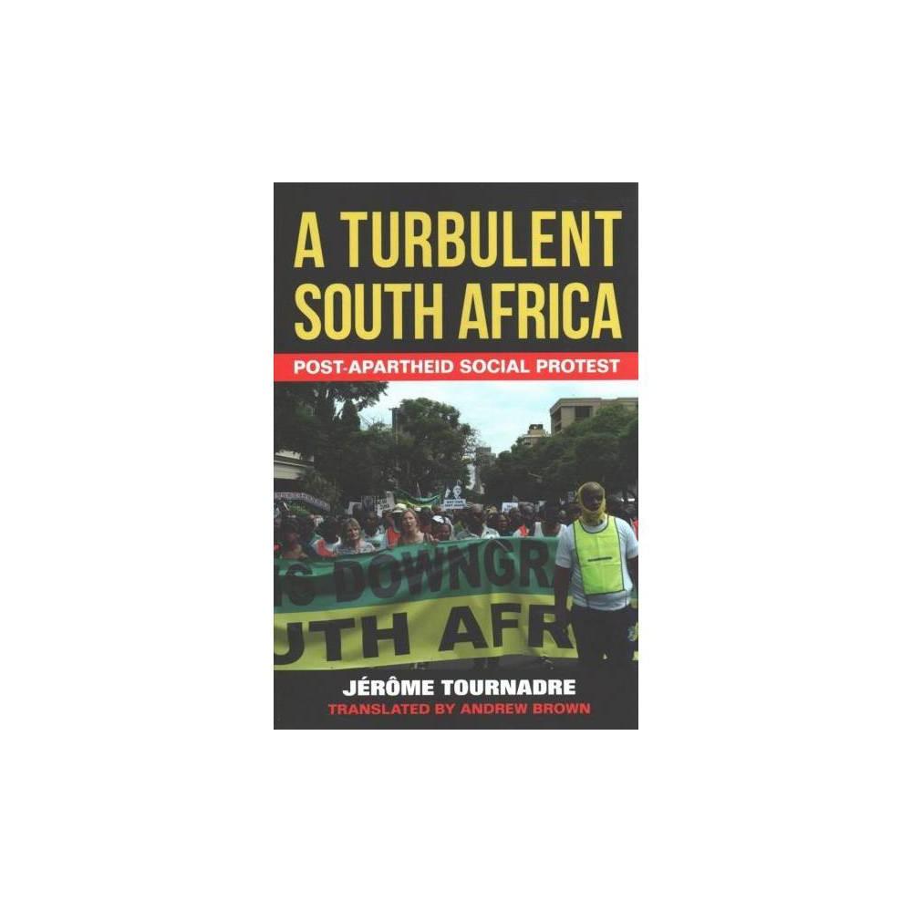 Turbulent South Africa : Post-Apartheid Social Protest - Reprint by Jérôme Tournadre (Paperback)