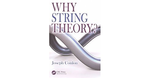 Why String Theory? (Paperback) (Joseph Conlon) - image 1 of 1