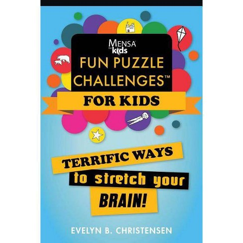 Mensa(r) for Kids: Fun Puzzle Challenges - (Mensa's Brilliant Brain Workouts) by  Evelyn B Christensen - image 1 of 1