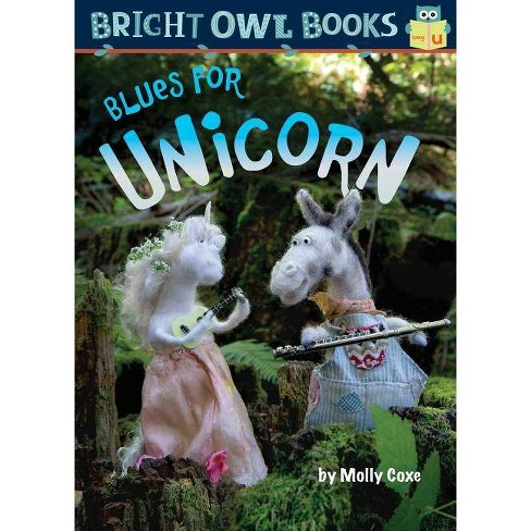 Blues for Unicorn - (Bright Owl Books) by  Molly Coxe (Hardcover) - image 1 of 1