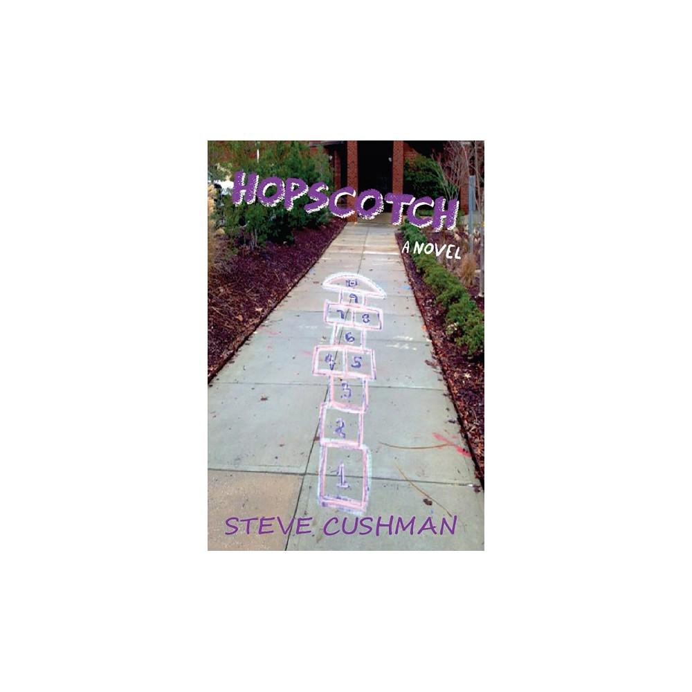 Hopscotch - by Steve Cushman (Paperback) Hopscotch - by Steve Cushman  (Paperback)