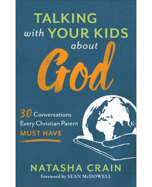 Talking With Your Kids About God : 30 Conversations Every Christian Parent Must Have (Paperback) - image 1 of 1