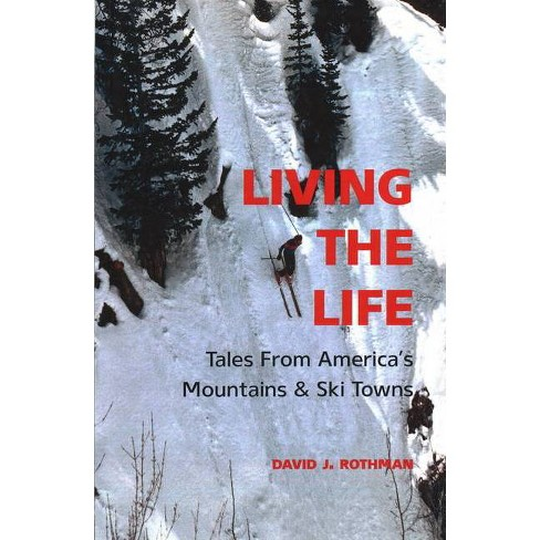 Living the Life - by  David J Rothman (Paperback) - image 1 of 1