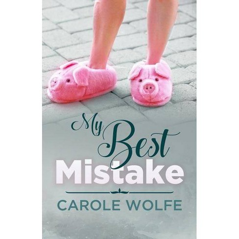My Best Mistake - by  Carole Wolfe (Paperback) - image 1 of 1