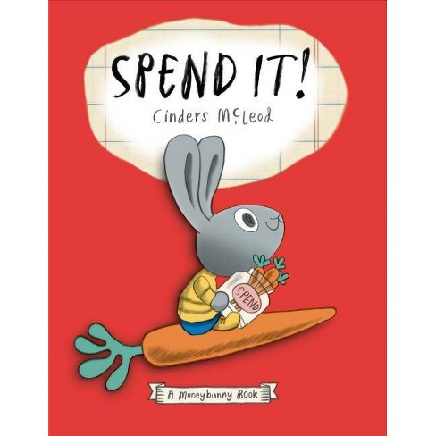 Spend It! - by  Cinders McLeod (Hardcover) - image 1 of 1