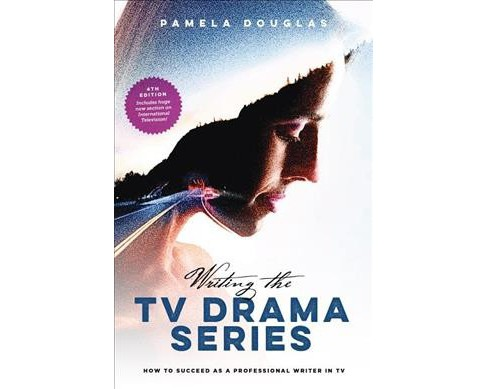 Writing the TV Drama Series : How to Succeed As a Professional Writer in TV -  (Paperback) - image 1 of 1