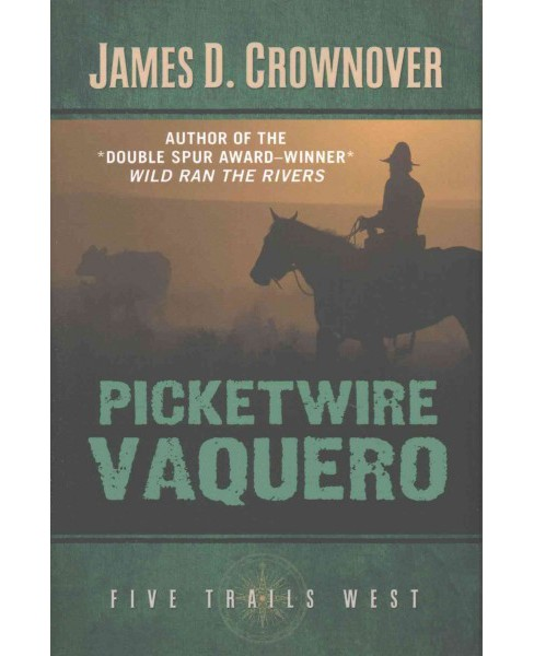 Picketwire Vaquero (Hardcover) (James D. Crownover) - image 1 of 1