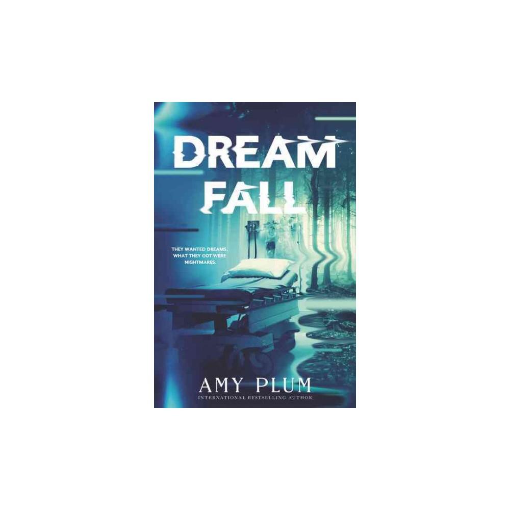 DreamFall - (Dreamfall) by Amy Plum (Hardcover)