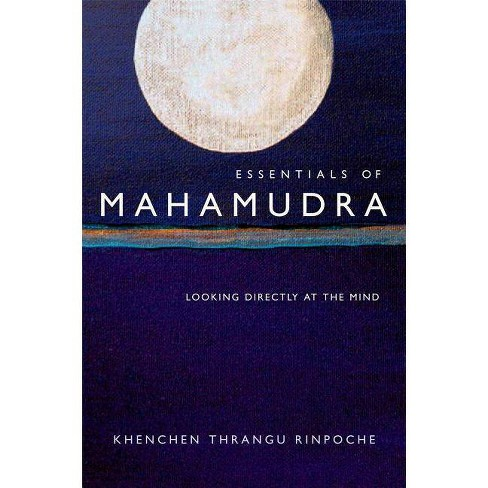 Essentials of Mahamudra - by  Thrangu (Paperback) - image 1 of 1