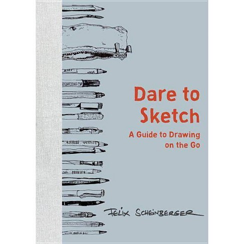 Dare to Sketch - by  Felix Scheinberger (Hardcover) - image 1 of 1