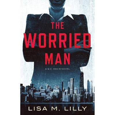 The Worried Man - by  Lisa M Lilly (Paperback)