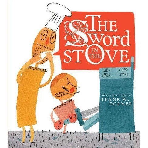 The Sword in the Stove - by  Frank W Dormer (Hardcover) - image 1 of 1