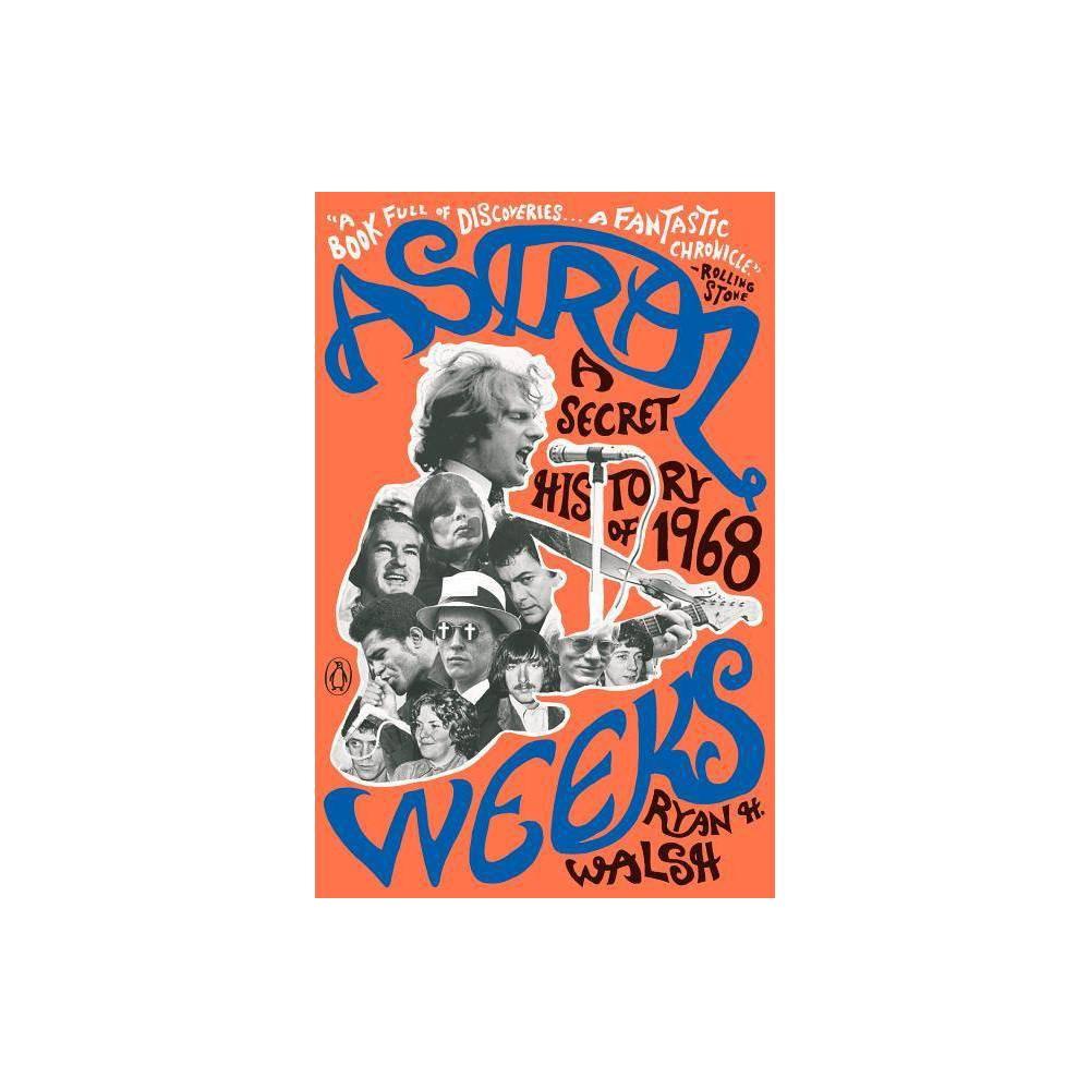 Astral Weeks By Ryan H Walsh Paperback