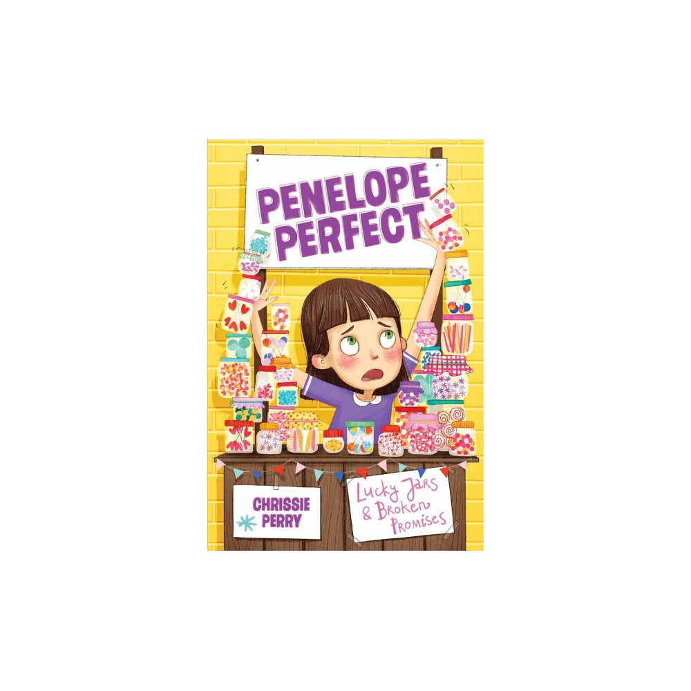 Lucky Jars & Broken Promises - (Penelope Perfect) by Chrissie Perry (Hardcover)