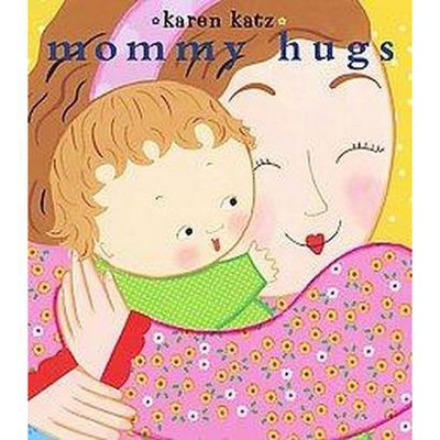 Mommy Hugs (Board)by Karen Katz