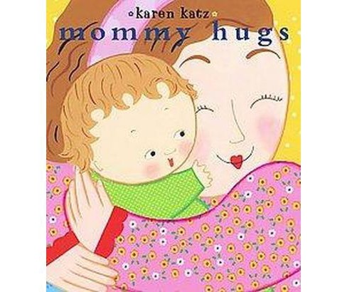 Mommy Hugs (Board) by Karen Katz - image 1 of 1