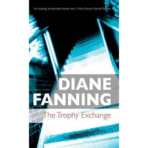 The Trophy Exchange - by  Diane Fanning (Hardcover) - image 1 of 1