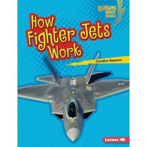 How Fighter Jets Work - (Lightning Bolt Books (R) -- Military Machines) by  Candice Ransom (Hardcover) - image 1 of 1