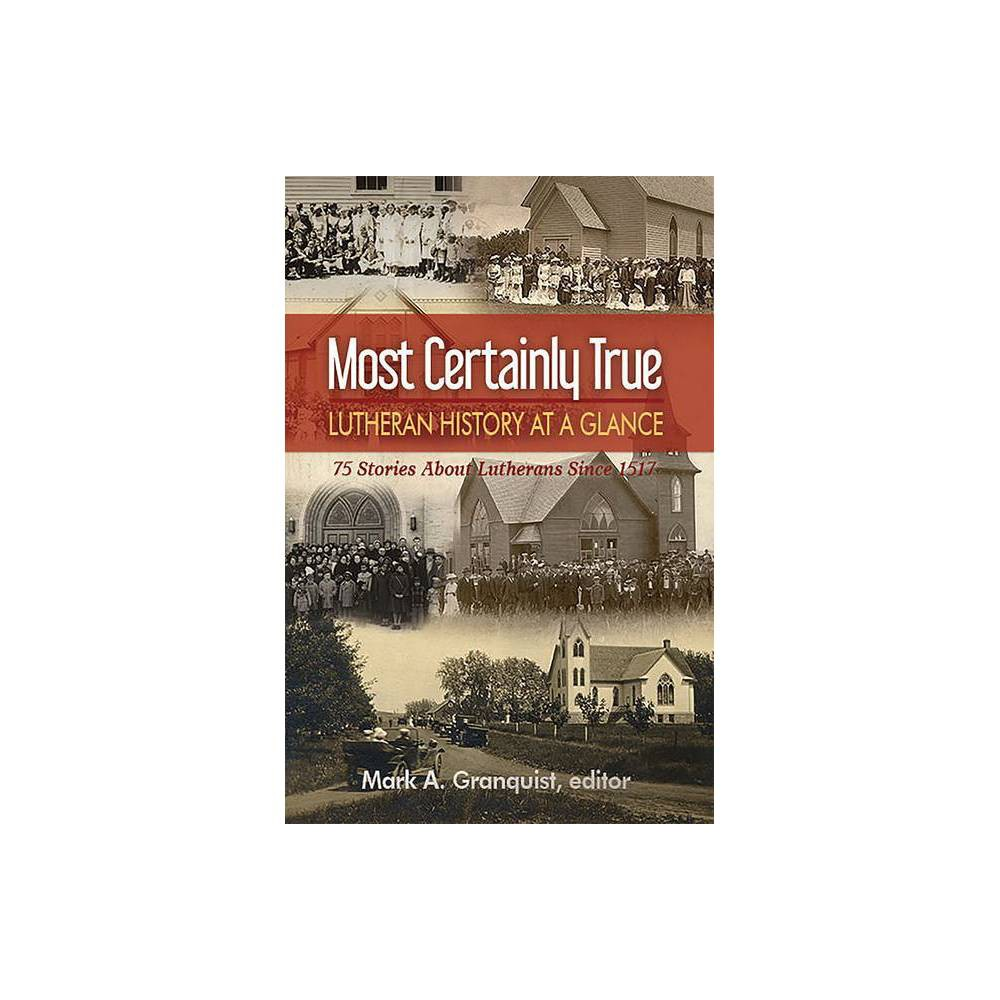 Most Certainly True By Mark Granquist Paperback