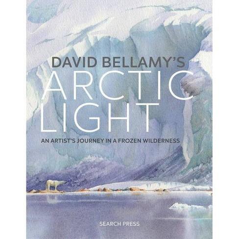 David Bellamy's Arctic Light - (Hardcover) - image 1 of 1
