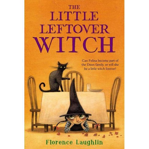 The Little Leftover Witch - by  Florence Laughlin (Paperback) - image 1 of 1