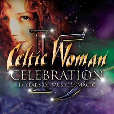 Celtic Woman - Celebration - 15 Years Of Music & Magic (CD)