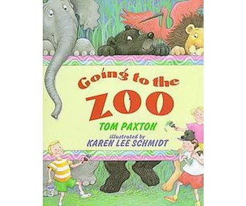 Going to the Zoo (Hardcover) (Tom Paxton) - image 1 of 1