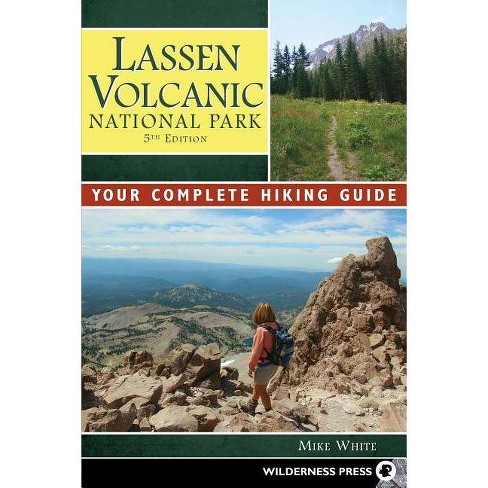 Lassen Volcanic National Park - 5 Edition by  Mike White (Paperback) - image 1 of 1