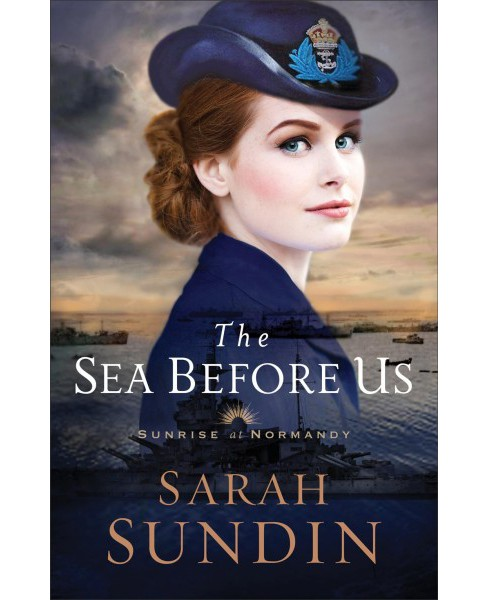 Sea Before Us -  (Sunrise at Normandy) by Sarah Sundin (Paperback) - image 1 of 1