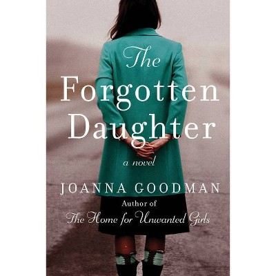 The Forgotten Daughter - by Joanna Goodman (Paperback)