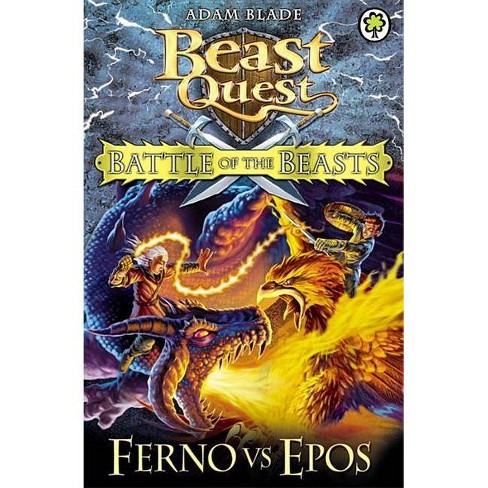 Beast Quest: Battle of the Beasts 1: Ferno Vs Epos - by  Adam Blade (Paperback) - image 1 of 1