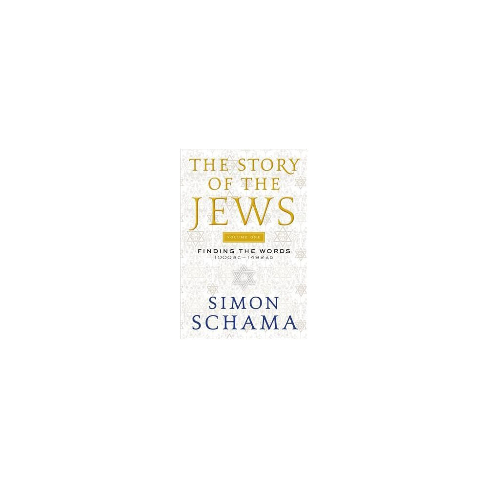 Story of the Jews : Finding the Words 1000 BC-1492 AD (Reprint) (Paperback) (Simon Schama)