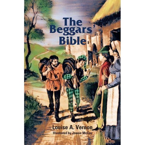 The Beggar's Bible - (Louise A. Vernon Religious Heritage) by  Louise Vernon (Paperback) - image 1 of 1