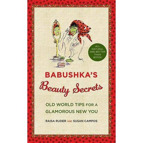 Babushka's Beauty Secrets - by  Raisa Ruder & Susan Campos (Hardcover) - image 1 of 1