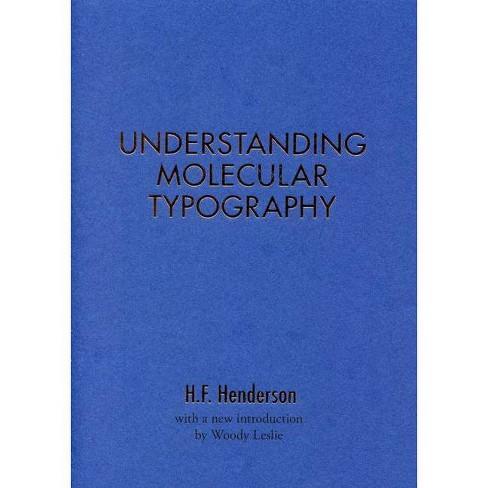 H.F. Henderson: Understanding Molecular Typography - (Paperback) - image 1 of 1