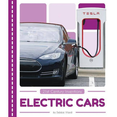 Electric Cars - (21st Century Inventions) by  Debbie Vilardi (Hardcover) - image 1 of 1