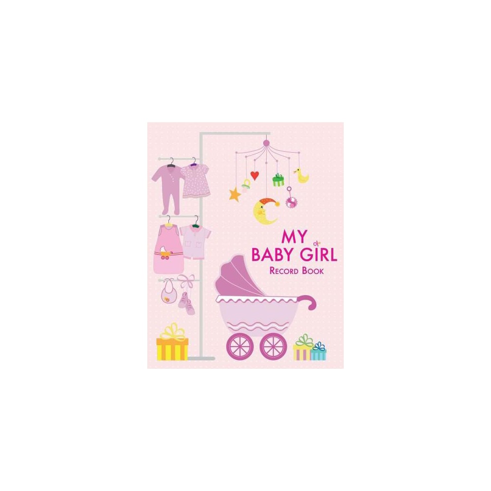 My Baby Girl Record Book : Record Book (Hardcover)