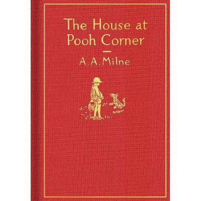 The House at Pooh Corner: Classic Gift Edition - (Winnie-The-Pooh)by A A Milne (Hardcover)