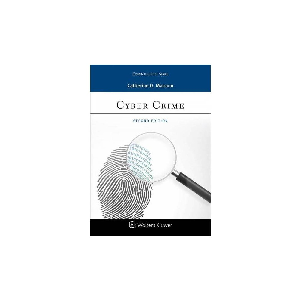 Cyber Crime - 2 New (Aspen Criminal Justice) by Catherine D. Marcum (Paperback)
