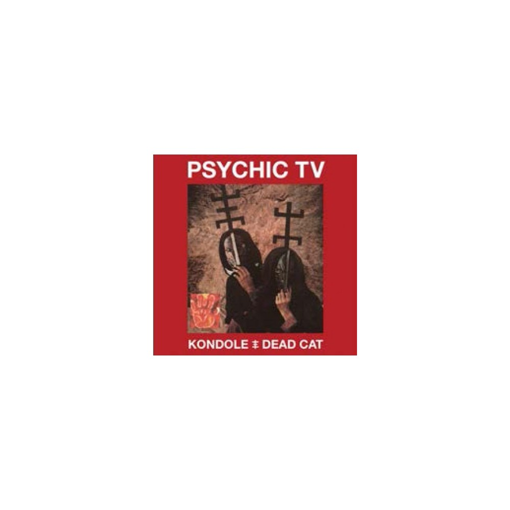 Psychic Tv - Kondole/Dead Cat (CD)