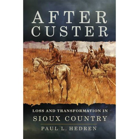 After Custer - by  Paul L Hedren (Paperback) - image 1 of 1