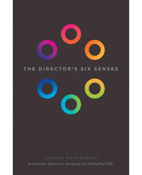 Director's Six Senses : An Innovative Approach to Developing Your Filmmaking Skills (Paperback) (Simone - image 1 of 1