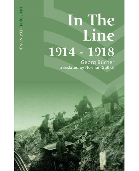 In the Line : 1914-1918 -  (Uniform Legends) by Georg Bu00fccher (Paperback) - image 1 of 1