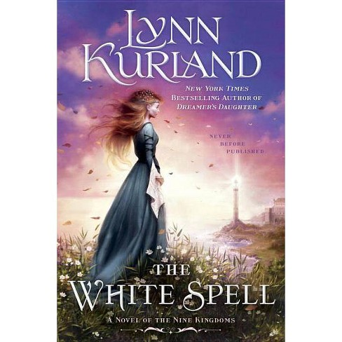 The White Spell - (Novel of the Nine Kingdoms) by  Lynn Kurland (Paperback) - image 1 of 1