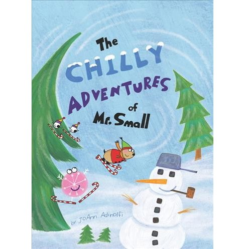 Chilly Adventures of Mr. Small (Paperback) (Joann Adinolfi) - image 1 of 1