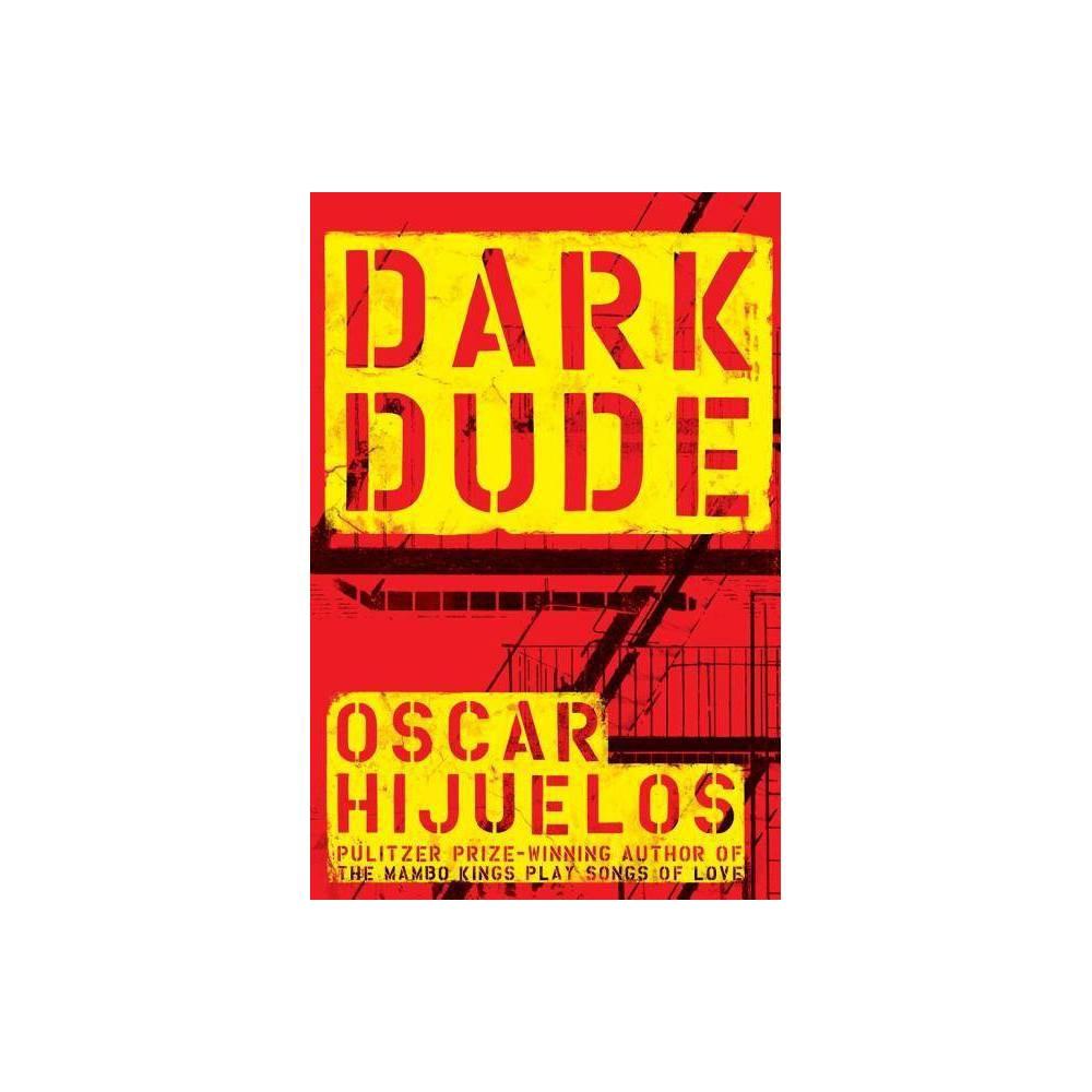Dark Dude By Oscar Hijuelos Paperback