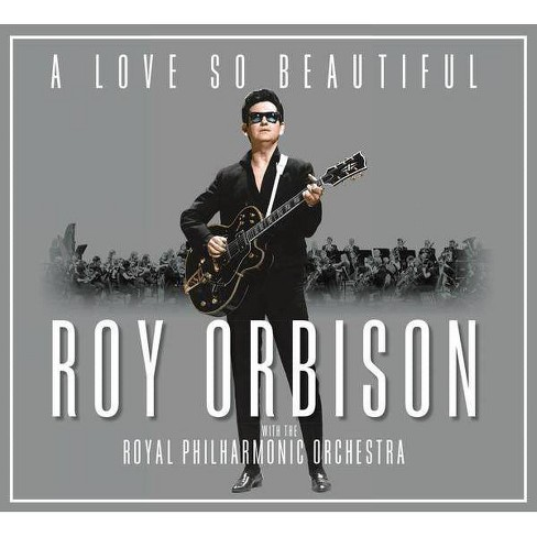 Roy Orbison - Love So Beautiful: Roy Orbison & The Royal Philharmonic Orchestra (CD) - image 1 of 1