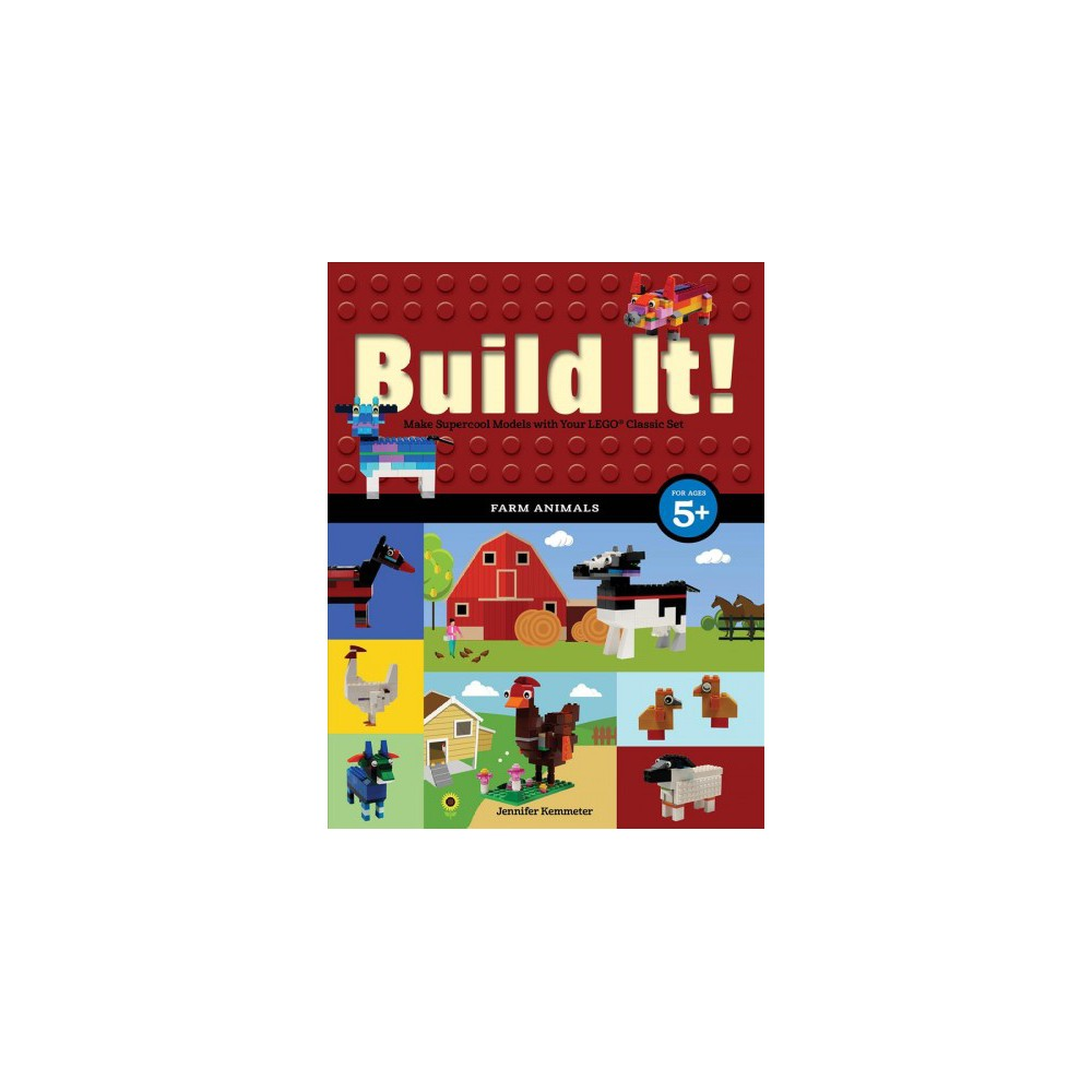 Farm Animals : Make Supercool Models With Your Favorite Lego Parts - by Jennifer Kemmeter (Paperback)