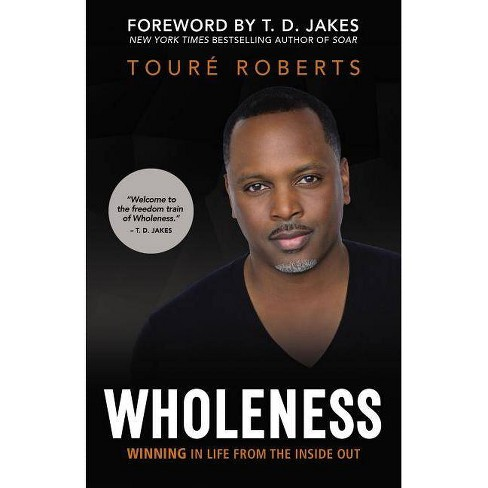 Wholeness - by  Toure Roberts (Hardcover) - image 1 of 1